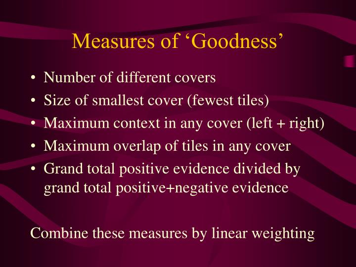 Measures of 'Goodness'