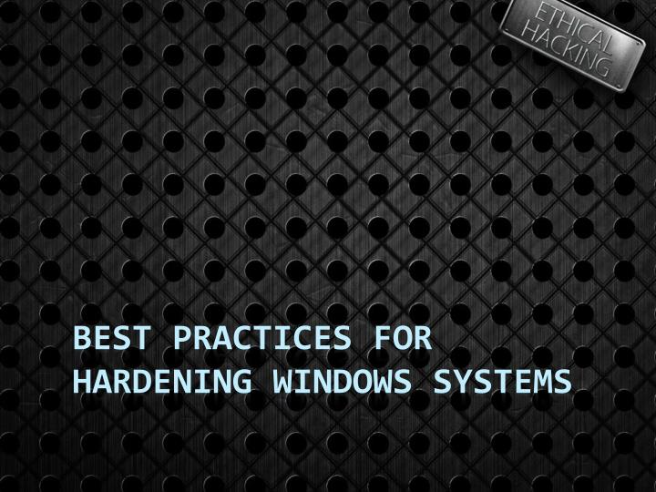 Best Practices for Hardening Windows Systems