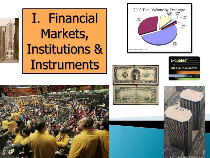 I.  Financial Markets,