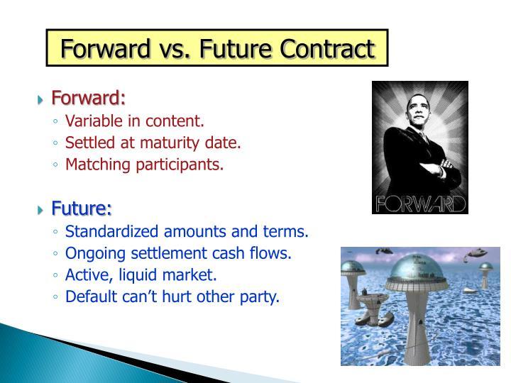 Forward vs. Future Contract
