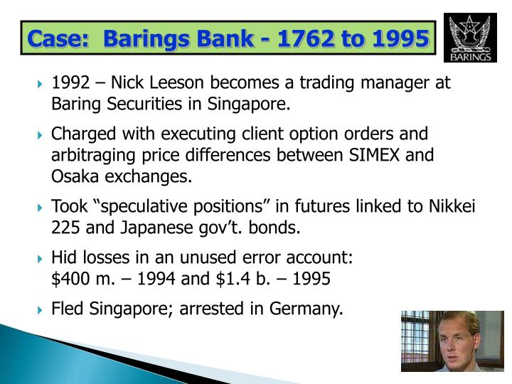 Case:  Barings Bank - 1762 to 1995