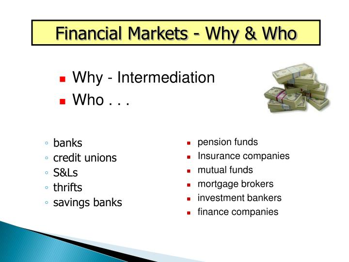 Financial Markets - Why & Who