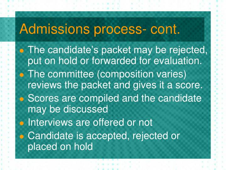 Admissions process- cont.