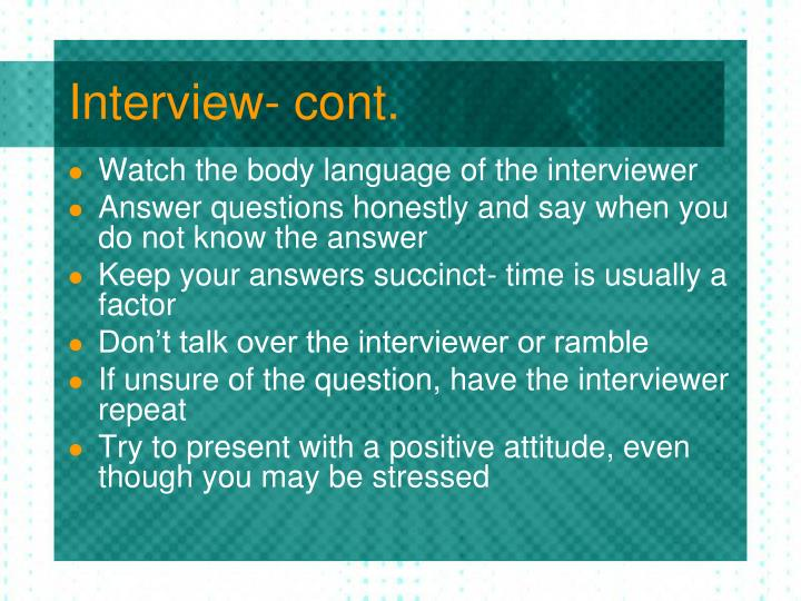 Interview- cont.