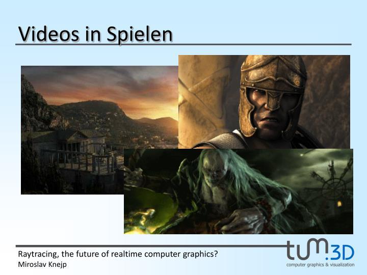 Videos in Spielen