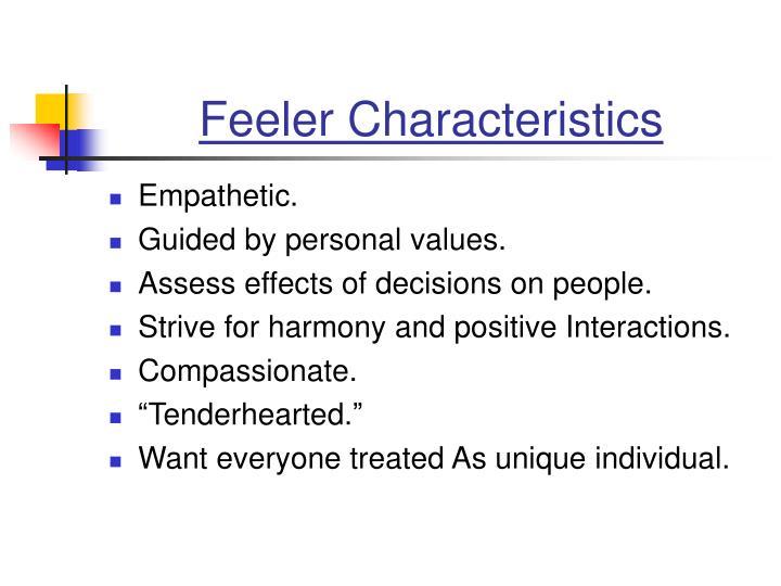 Feeler Characteristics