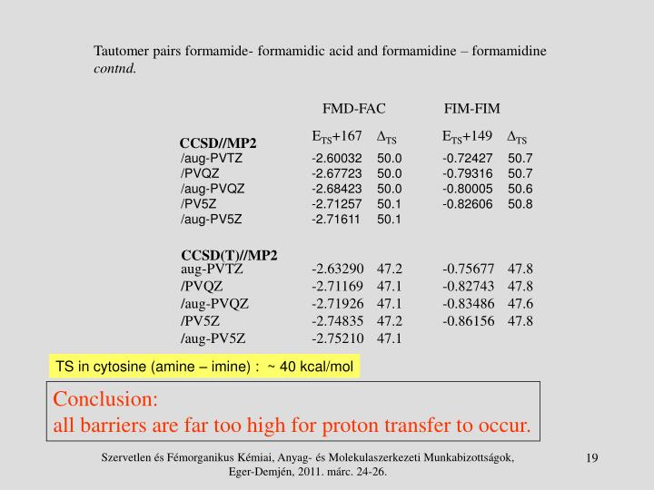 Tautomer pairs formamide- formamidic acid and formamidine – formamidine