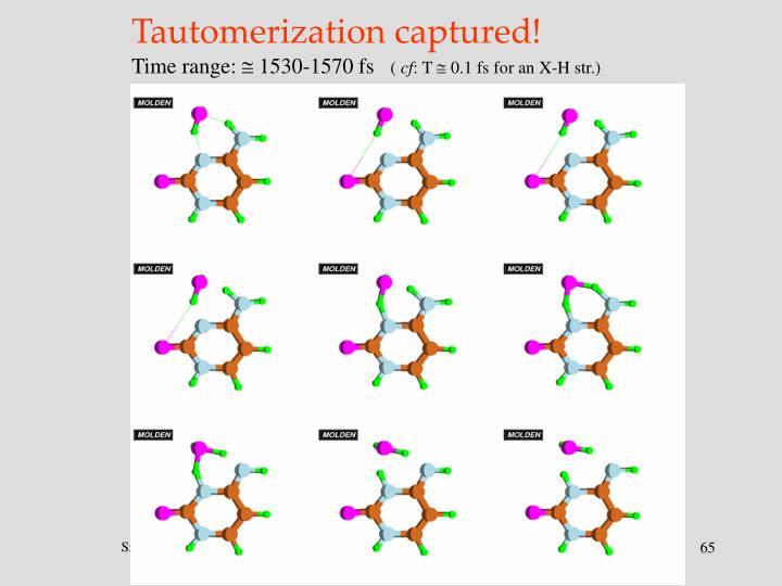 Tautomerization captured!