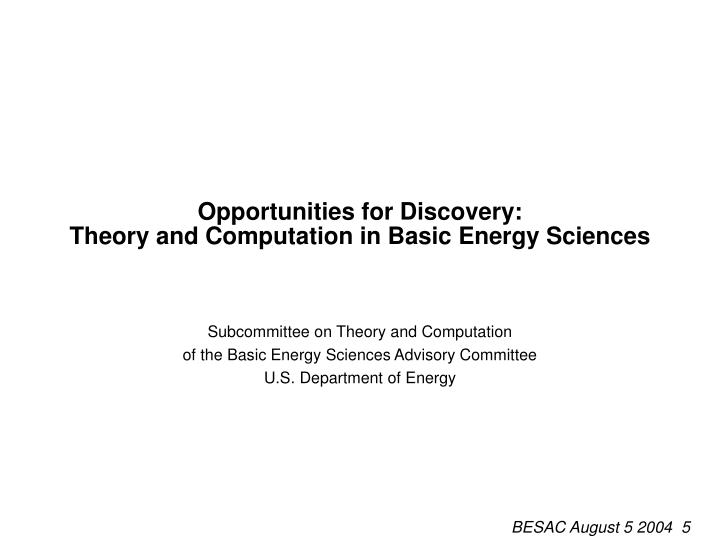 Opportunities for Discovery: