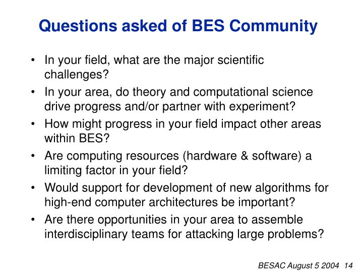 Questions asked of BES Community