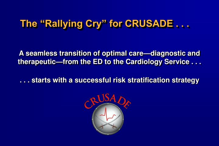 "The ""Rallying Cry"" for CRUSADE . . ."