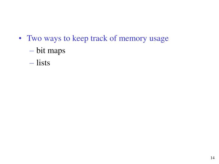 Two ways to keep track of memory usage