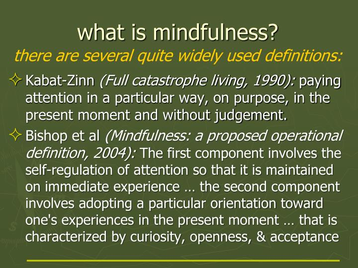 W hat is mindfulness