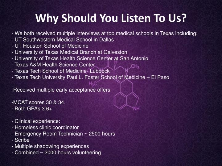 We both received multiple interviews at top medical schools in Texas including: