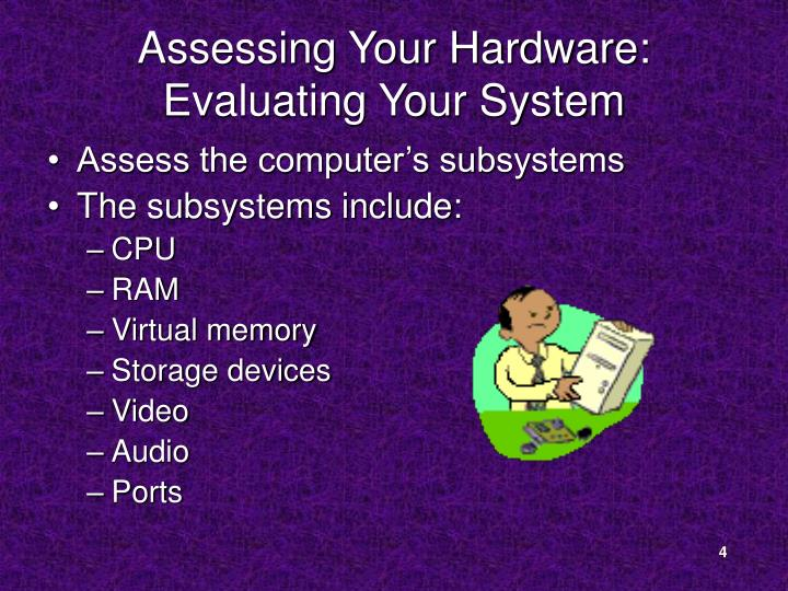 Assessing Your Hardware: Evaluating Your System