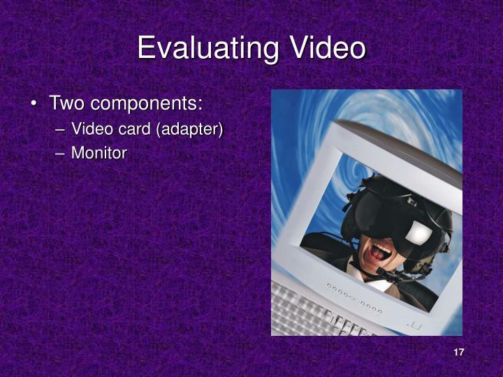Evaluating Video