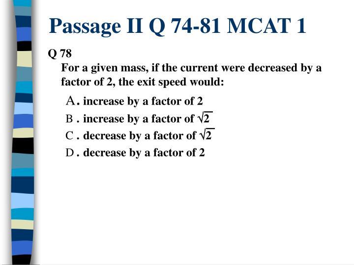Passage II Q 74-81 MCAT 1