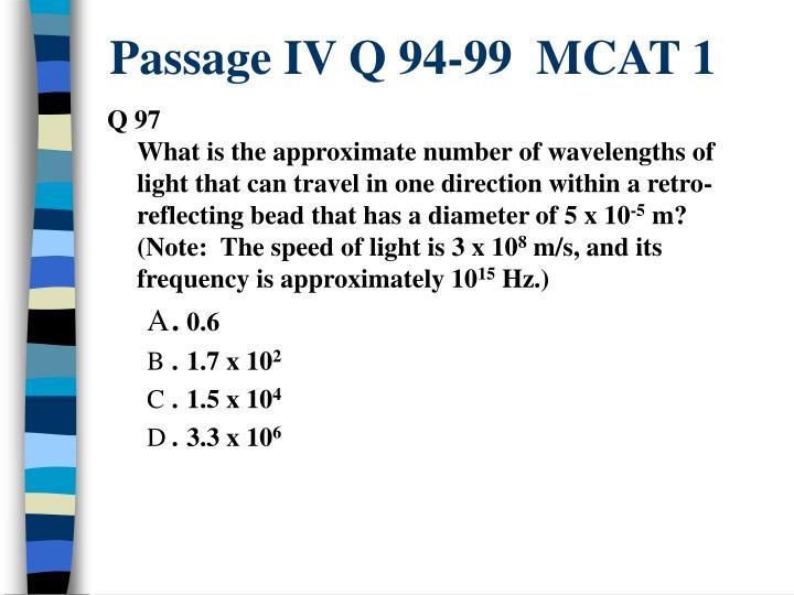 Passage IV Q 94-99  MCAT 1