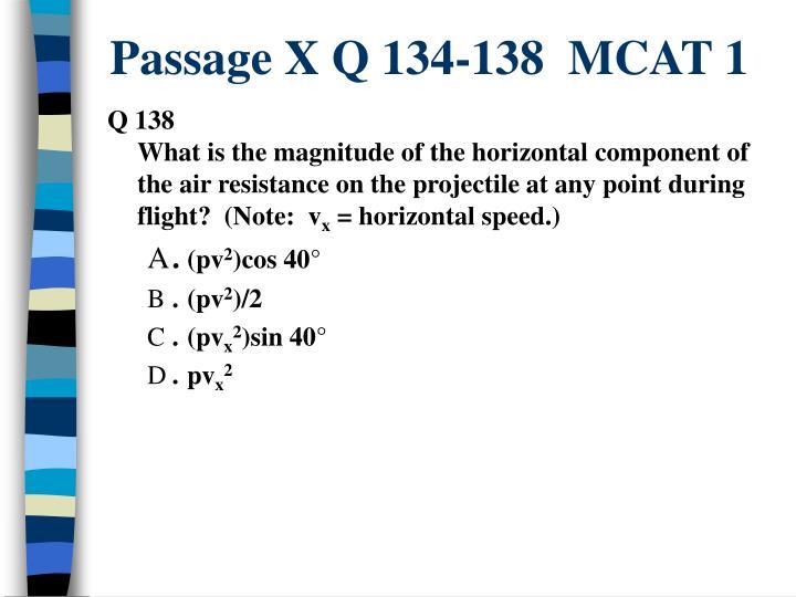 Passage X Q 134-138  MCAT 1