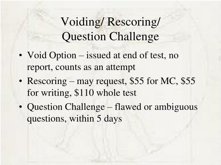 Voiding/ Rescoring/