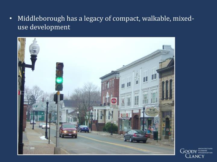 Middleborough has a legacy of compact, walkable, mixed-use development