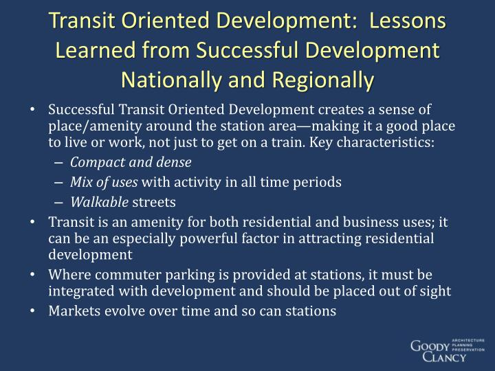 Transit Oriented Development:  Lessons Learned from Successful Development Nationally and Regionally