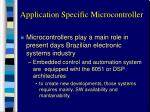 application specific microcontroller