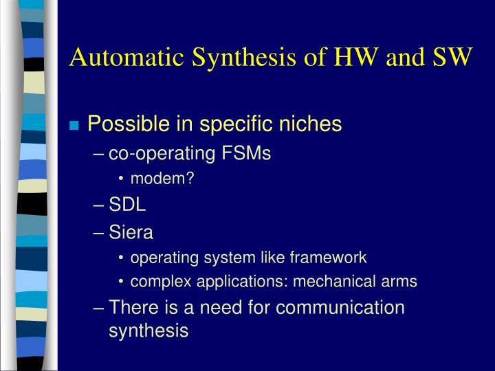 Automatic Synthesis of HW and SW