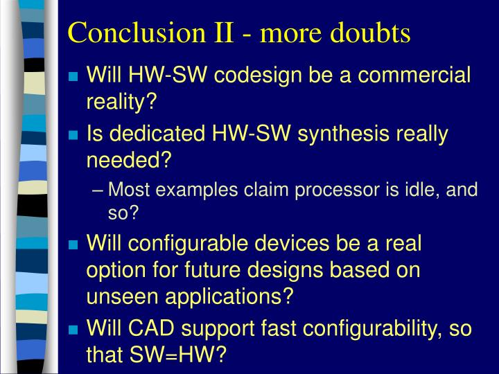 Conclusion II - more doubts