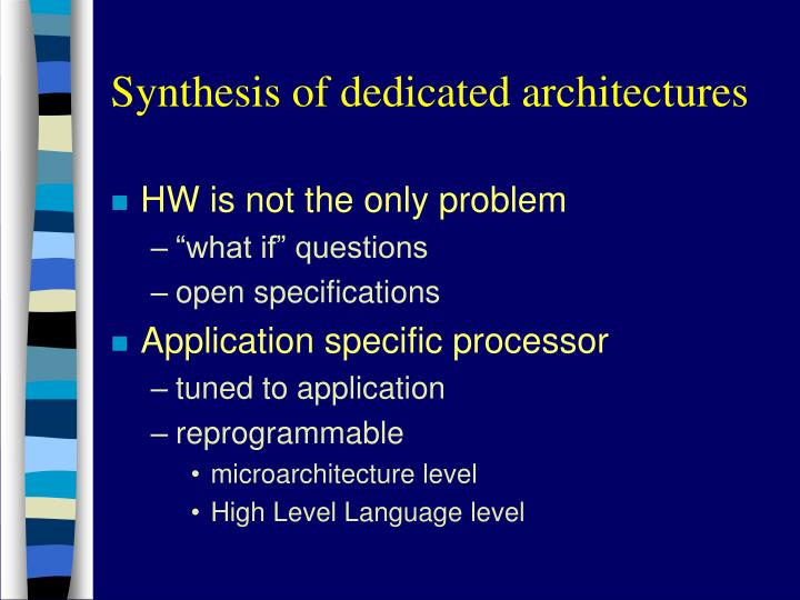 Synthesis of dedicated architectures
