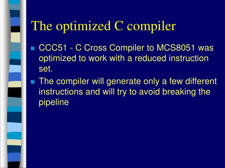The optimized C compiler