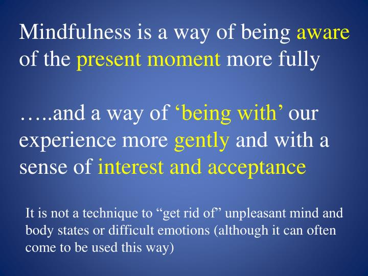 Mindfulness is a way of being