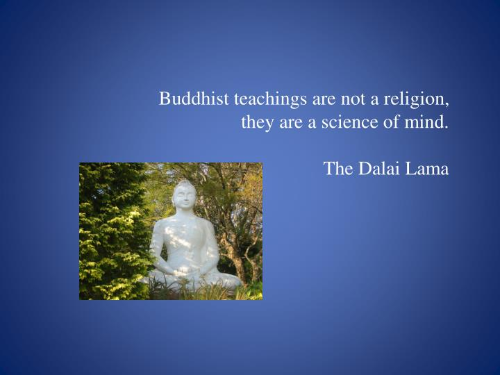 Buddhist teachings are not a religion,