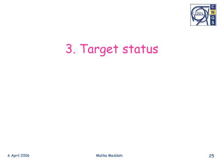 3. Target status