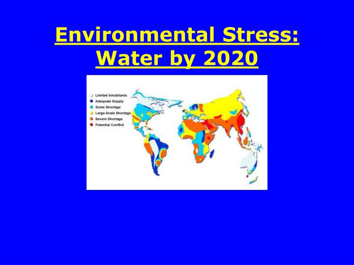 Environmental Stress: Water by 2020