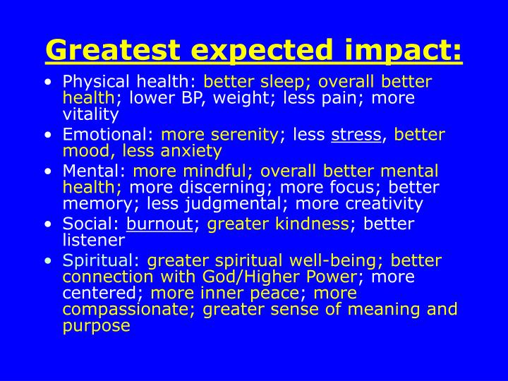 Greatest expected impact: