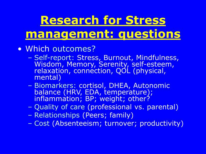 Research for Stress management: questions