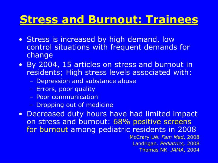 Stress and Burnout: Trainees