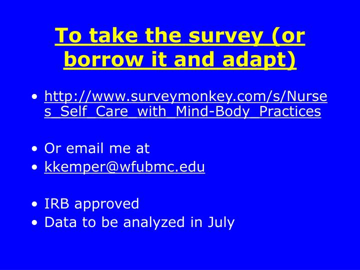 To take the survey (or borrow it and adapt)