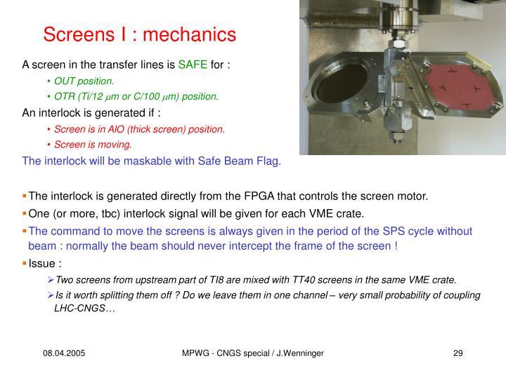 Screens I : mechanics