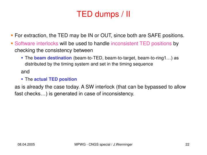 TED dumps / II