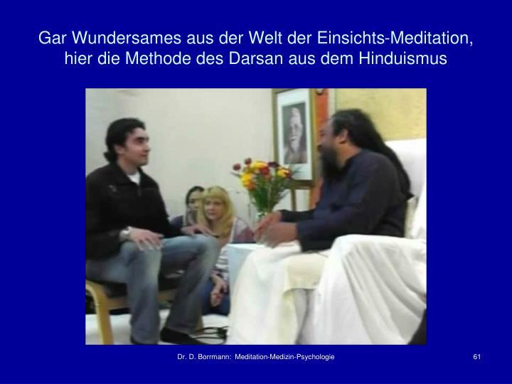 Gar Wundersames aus der Welt der Einsichts-Meditation, hier die Methode des Darsan aus dem Hinduismus