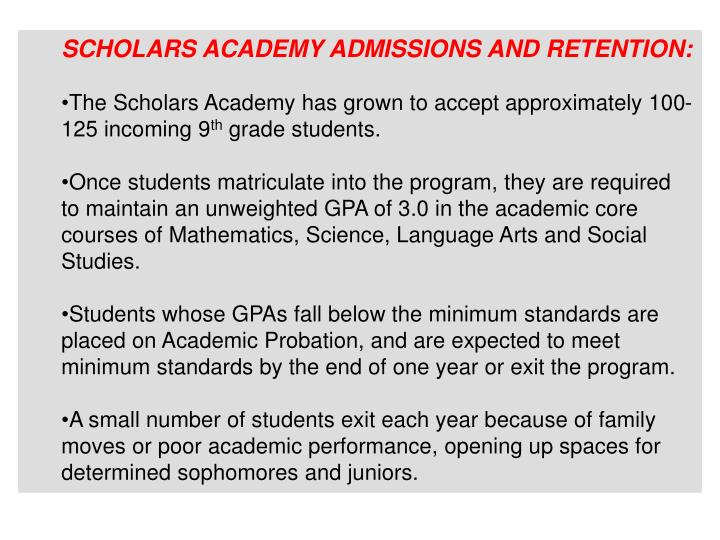 SCHOLARS ACADEMY ADMISSIONS AND RETENTION: