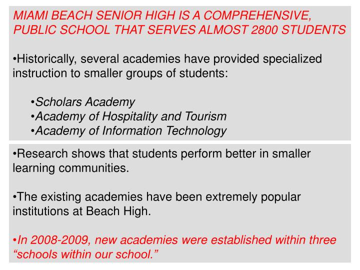 MIAMI BEACH SENIOR HIGH IS A COMPREHENSIVE, PUBLIC SCHOOL THAT SERVES ALMOST 2800 STUDENTS