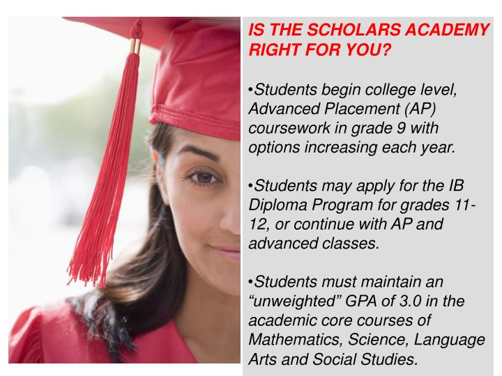 IS THE SCHOLARS ACADEMY RIGHT FOR YOU?