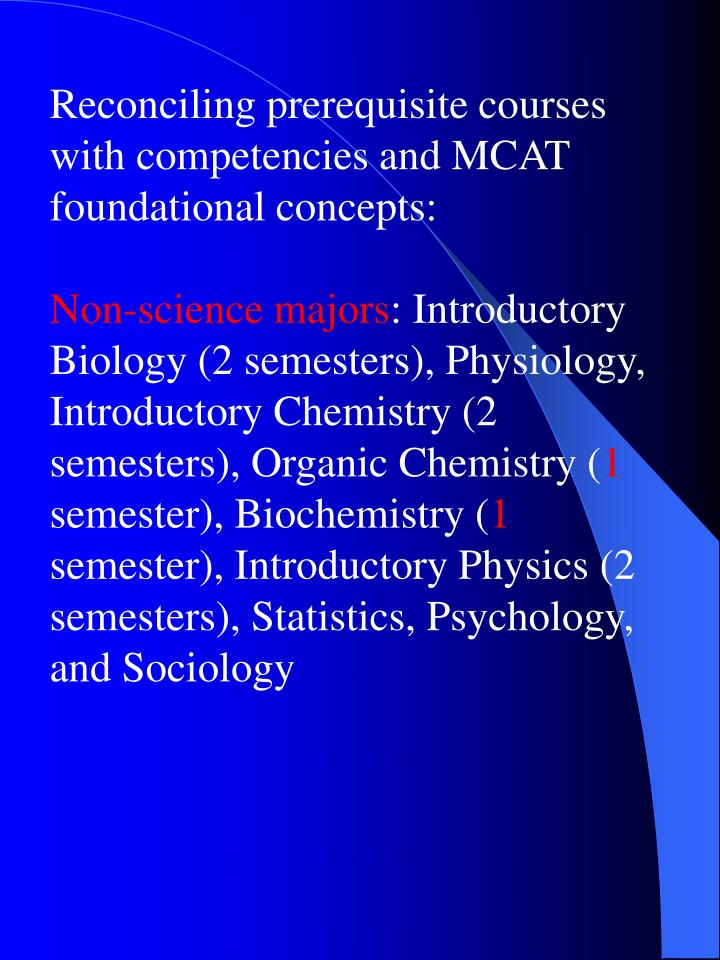 Reconciling prerequisite courses with competencies and MCAT foundational concepts: