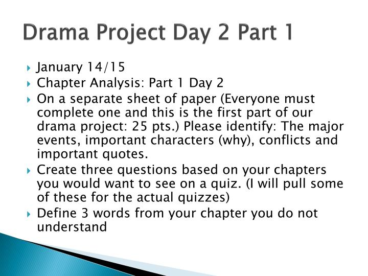 Drama Project Day 2 Part 1