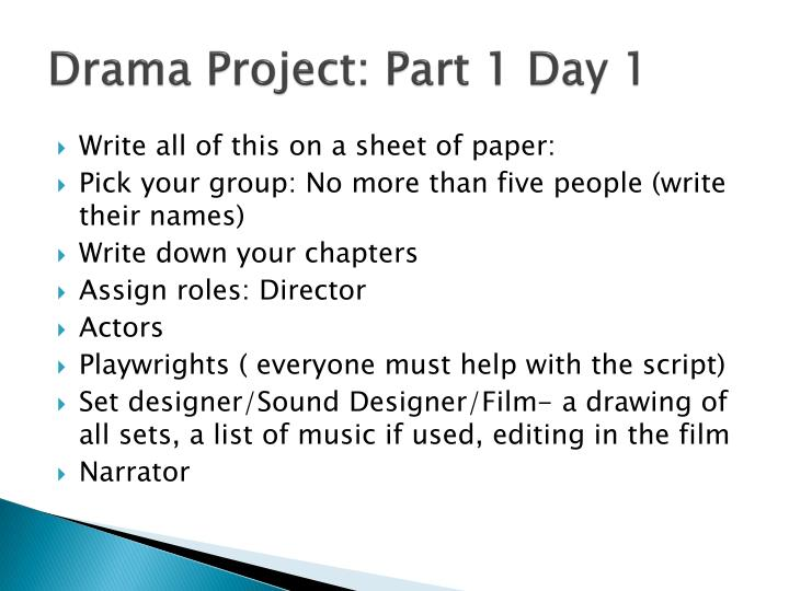 Drama Project: Part 1 Day 1