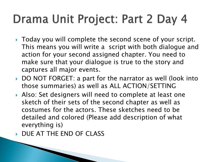 Drama Unit Project: Part 2 Day 4