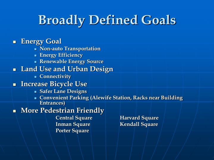 Broadly Defined Goals